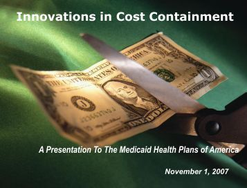 Innovations in Cost Containment - Medicaid Health Plans of America