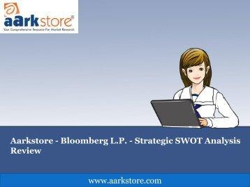 Aarkstore - Bloomberg L.P. - Strategic SWOT Analysis Review