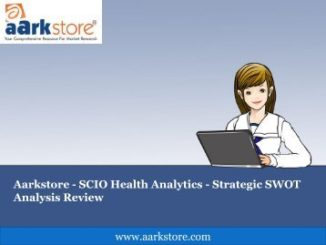 Aarkstore - SCIO Health Analytics - Strategic SWOT Analysis Review