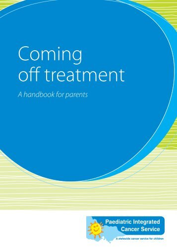 Coming off treatment - Paediatric Integrated Cancer Service