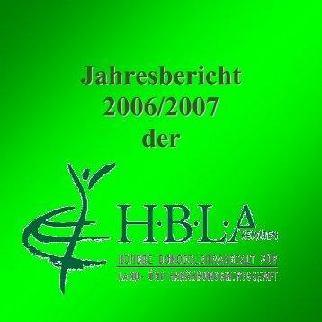 Jahresbericht 2006/2007 der - Höhere Bundeslehranstalt für Land