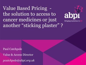 Value Based Pricing - the solution to access to cancer ... - BOPA