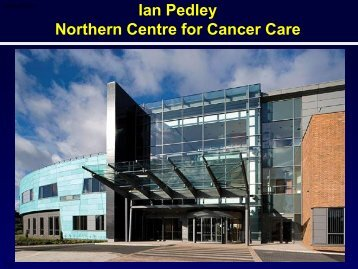 Ian Pedley Northern Centre for Cancer Care - BOPA
