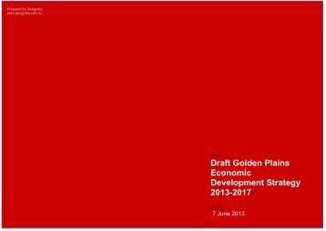 Draft Golden Plains Economic Development Strategy 2013-2017