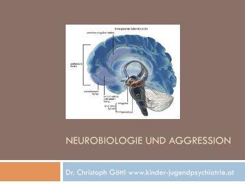NEUROBIOLOGIE UND AGGRESSION - kinder-jugendpsychiatrie.at