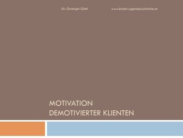 motivation demotivierter klienten - kinder-jugendpsychiatrie.at