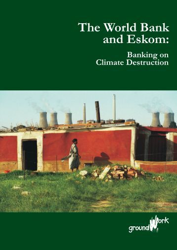 The World Bank and Eskom: Banking on Climate Destruction
