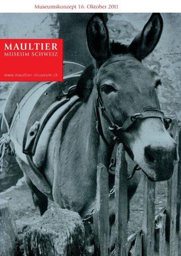 Museumskonzept Maultier Museum Schweiz.indd - im Maultier ...