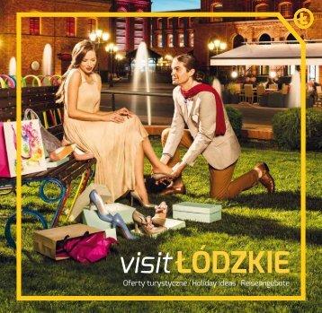 visit ŁÓDZKIE. Oferty turystyczne / Holiday Ideas / Reiseangebote