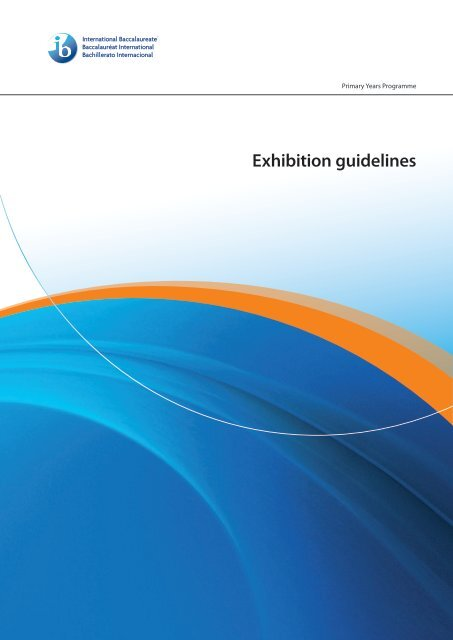 PYP Exhibition guidelines - The International Baccalaureate