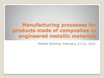 Manufacturing processes for products made of composites or ...