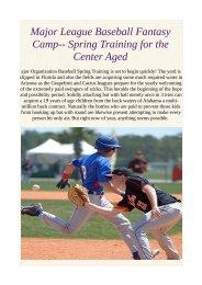Major League Baseball Fantasy Camp-- Spring Training for the Center Aged