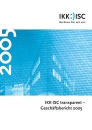IKK-ISC transparent – Geschäftsbericht 2005