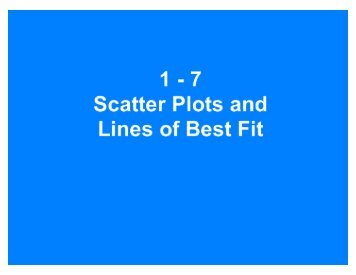 1-7 Scatter Plots and Lines of Best Fit
