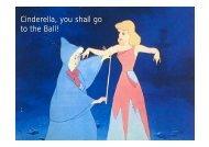 Cinderella, you shall go to the Ball!