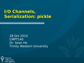 I/O Channels, Serialization: pickle