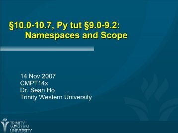 §10.0-10.7, Py tut §9.0-9.2: Namespaces and Scope