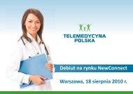 Debiut na rynku NewConnect Warszawa, 18 sierpnia 2010 r. - wseie