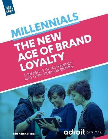 Adroit Millennials Brand Loyalty Study FINAL 03 12 14