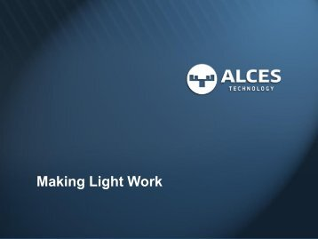 Making Light Work - Alces Technology, Inc