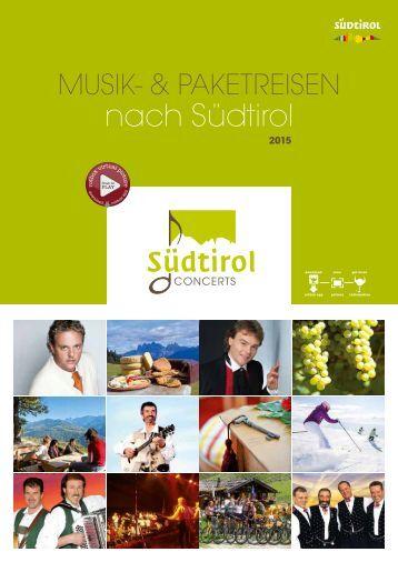 SÜDTIROL CONCERTS   Musik- & Paketreisen nach Südtirol 2015