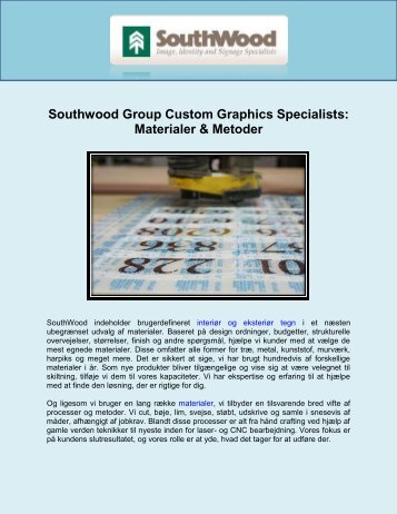 Southwood Group Custom Graphics Specialists: Materialer & Metoder