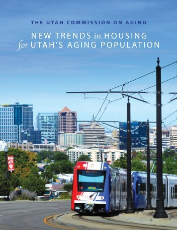 New TreNds in HousiNg for uTaH's agiNg ... - Center on Aging