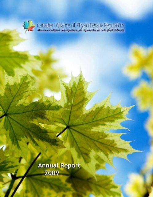 Annual Report 2009 - Canadian Alliance of Physiotherapy Regulators