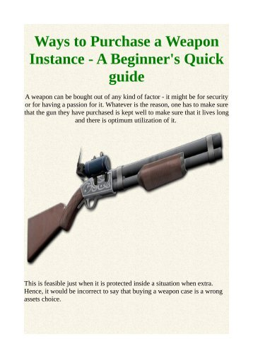Ways to Purchase a Weapon Instance - A Beginner's Quick guide