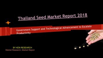 Thailand Seed Market Report 2018