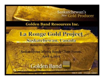 to download the Presentation in PDF format - Golden Band Resources ...