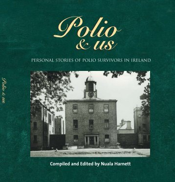 Compiled and Edited by Nuala Harnett - Post Polio Support Group ...