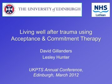 Living well after trauma using Acceptance & Commitment ... - ukpts