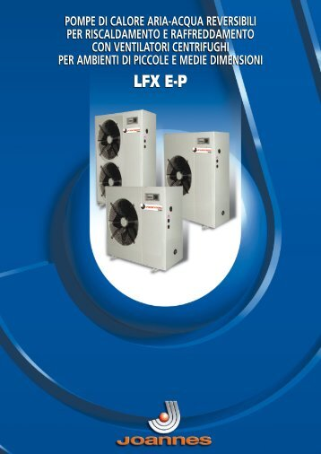 """pompe di calore aria-acqua reversibili """"lfx ep"""" - Joannes"""