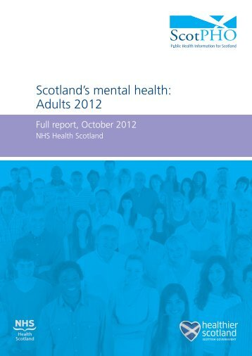 Scotland's mental health: Adults 2012 - Scottish Public Health ...