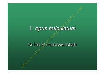 L'opus reticulatum mensiocronologia