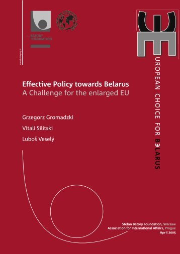 Effective Policy towards Belarus A Challenge for the enlarged EU