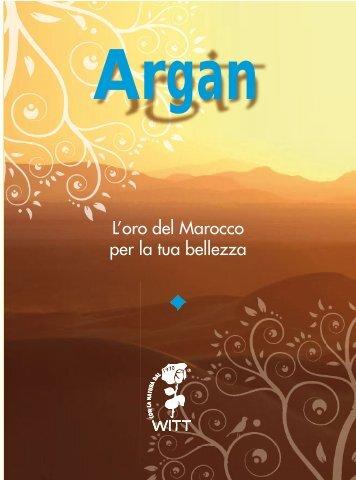 Argan: l'oro del Marocco per la tua bellezza - Witt Italia