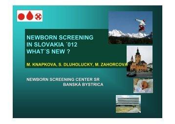 NEWBORN SCREENING IN SLOVAKIA ´012 WHAT´S NEW ?