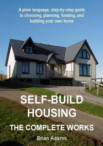 Self-Build Housing - The Complete Works by Brian Adams