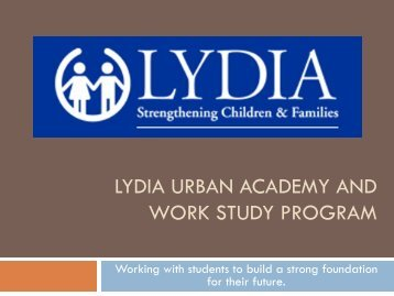 lydia urban academy and work study program - Lydia Home ...