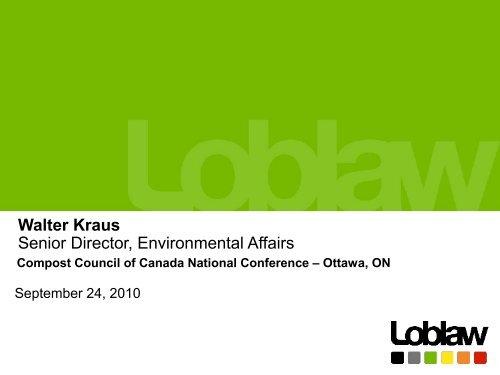 Walter Kraus, George Weston/Loblaws - Compost Council of Canada