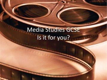 Media Studies GCSE Is it for you? - The Robert Napier School