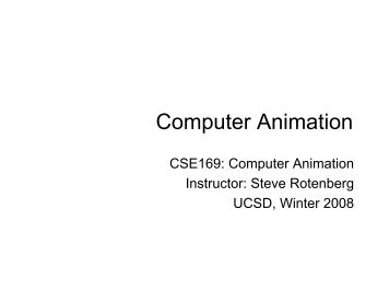 Computer Animation - Computer Graphics Laboratory at UCSD