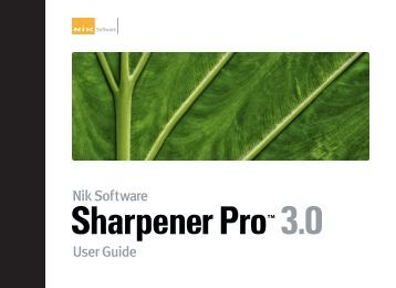 Sharpener Pro 3.0 - User Guide - Nik Software