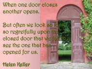 When one door closes another opens. But often we look so long, so ...