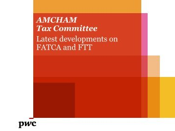 AMCHAM Tax Committee Latest developments on FATCA and FTT
