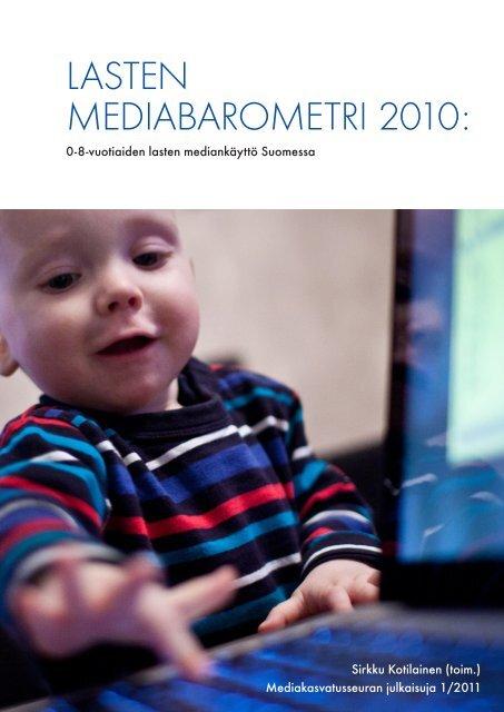 Lasten mediabarometri 2010 : 0-8-vuotiaiden ... - Mediakasvatus.fi