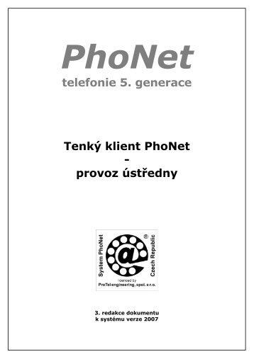 telefonie 5. generace Tenký klient PhoNet - provoz ústředny