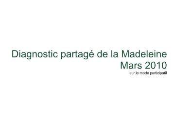 2010 Diagnostic partagé de la Madeleine Mars 2010 - Aselqo